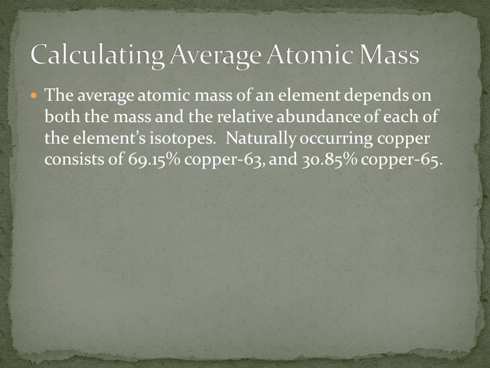 Atomic mass and intro to the mole how do isotopes of the same the average atomic mass of an element depends on both the mass and the relative abundance urtaz Gallery