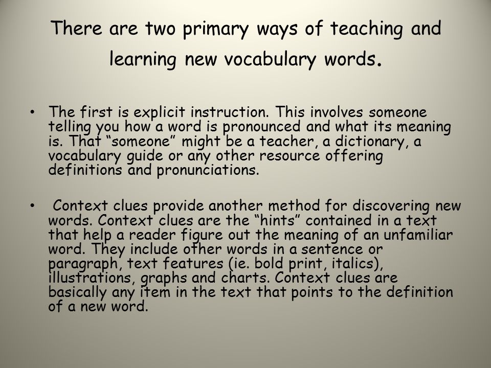 There are two primary ways of teaching and learning new vocabulary words.