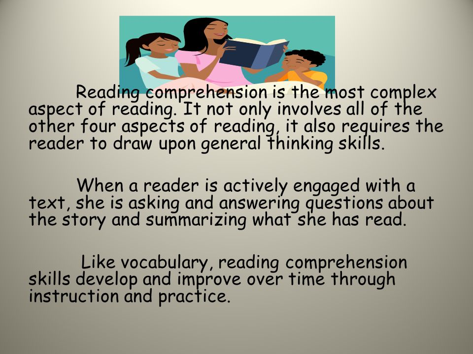 Reading comprehension is the most complex aspect of reading.