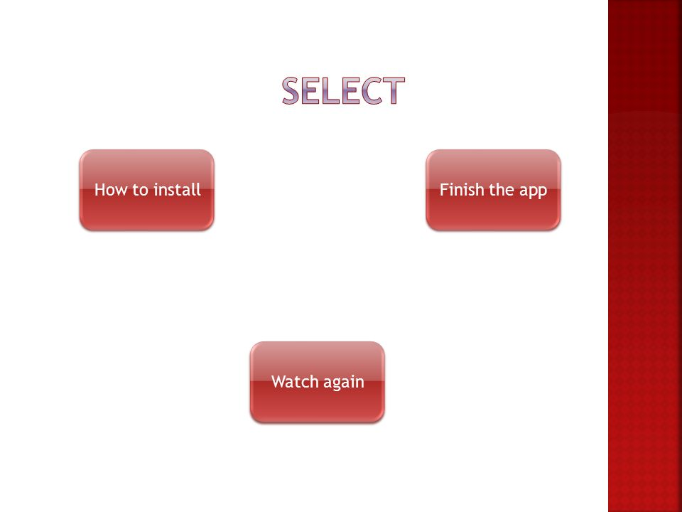 How to install Finish the app Watch again