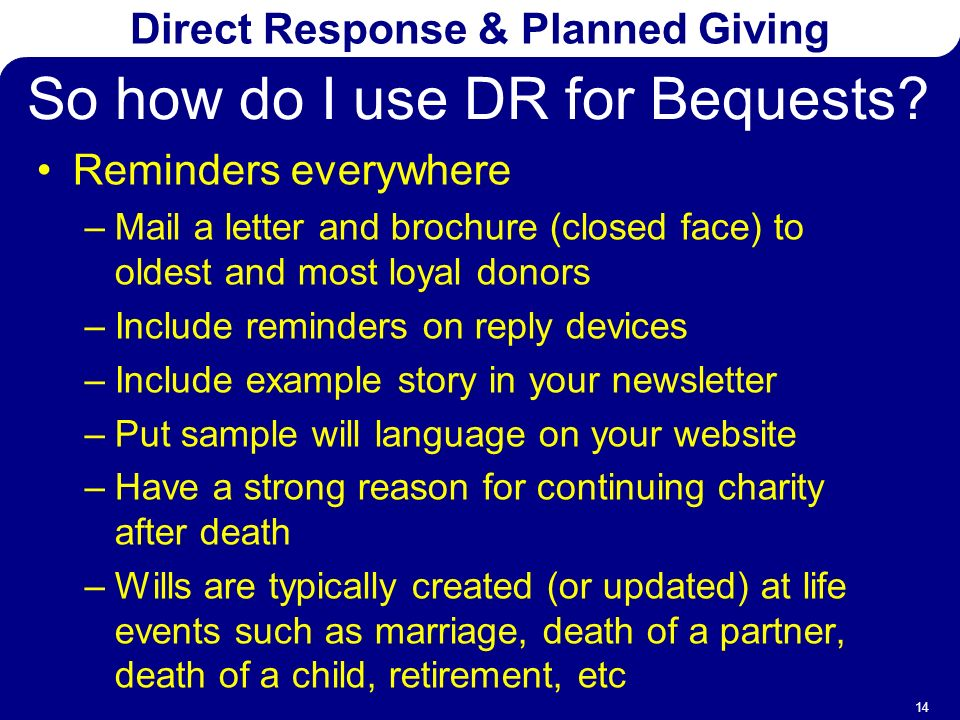 direct response planned giving 14 so how do i use dr for bequests