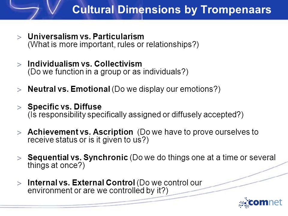 Cultural Dimensions by Trompenaars  Universalism vs.