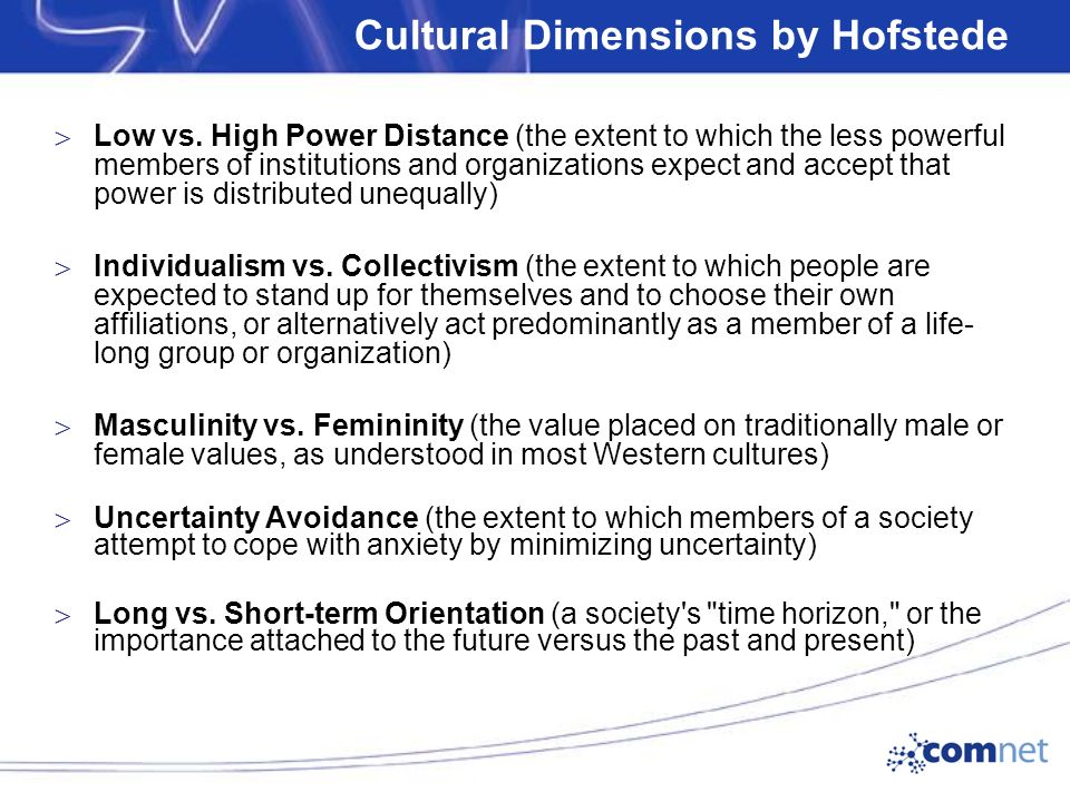 Cultural Dimensions by Hofstede  Low vs.