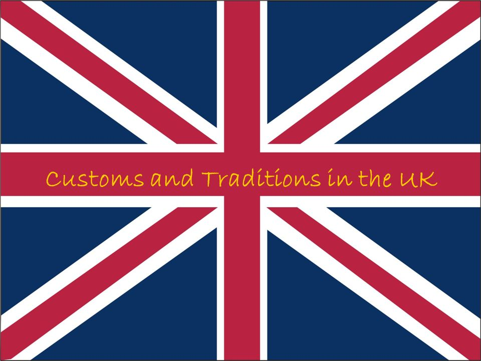 Customs and traditions in the uk britain is full of culture and 1 customs and traditions in the uk sciox Images