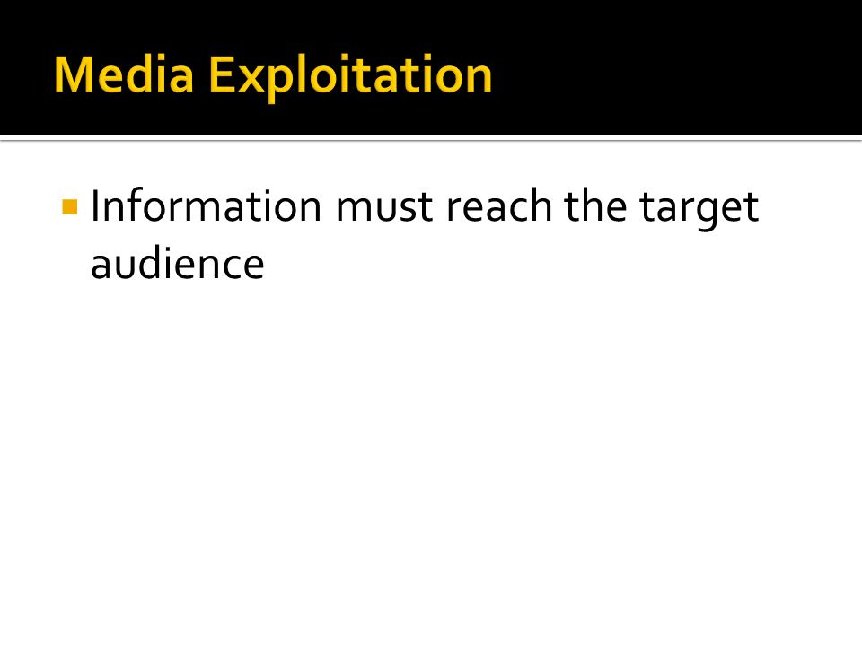  Information must reach the target audience