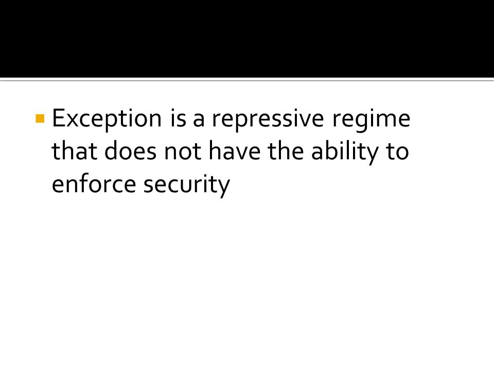  Exception is a repressive regime that does not have the ability to enforce security