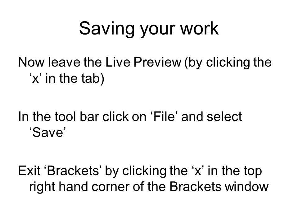 saving your work There are two ways to save your work: file, save and file, save as the first time you save a new document these two menu options will work the same way and open up a save as dialog box where you can enter a file name for your new file in the save as field.