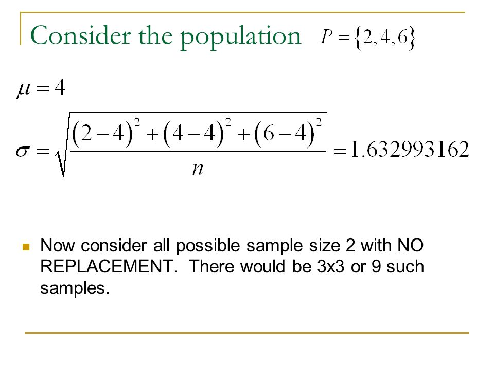 Consider the population Now consider all possible sample size 2 with NO REPLACEMENT.