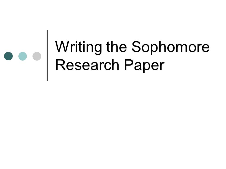 sophmore research paper A word about thesis statements: (try rewording or answering my questions to start) they are 1 sentence for a 3-4 page paper they are an arguable hypothesis about the work of literature.