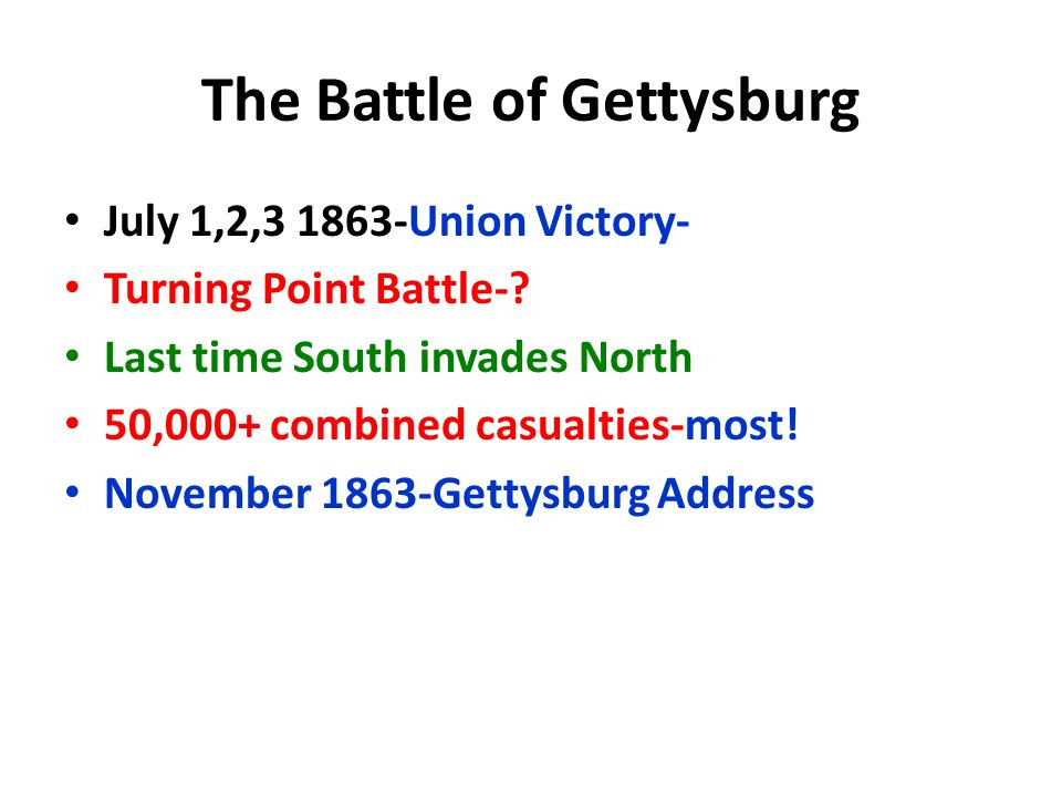 The Battle of Gettysburg July 1,2, Union Victory- Turning Point Battle-.