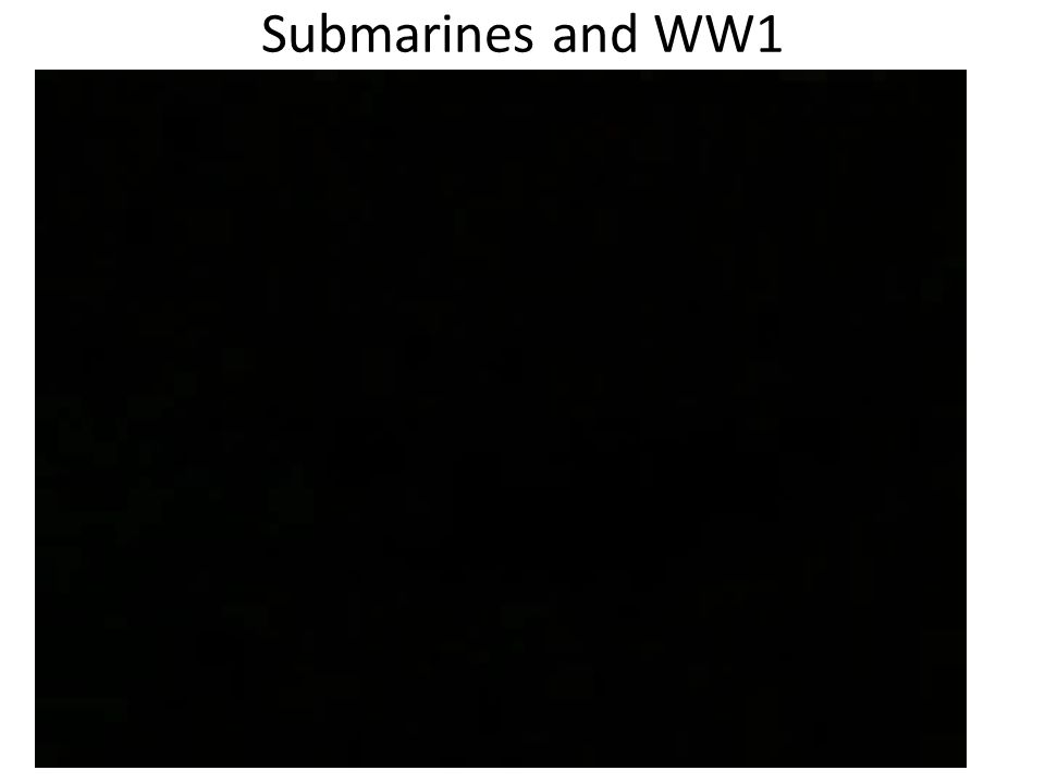 Submarines and WW1