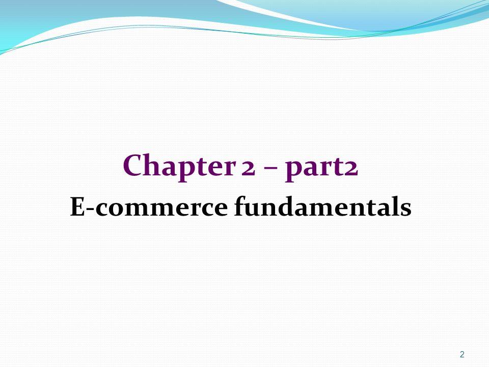 2 Chapter 2 – part2 E-commerce fundamentals