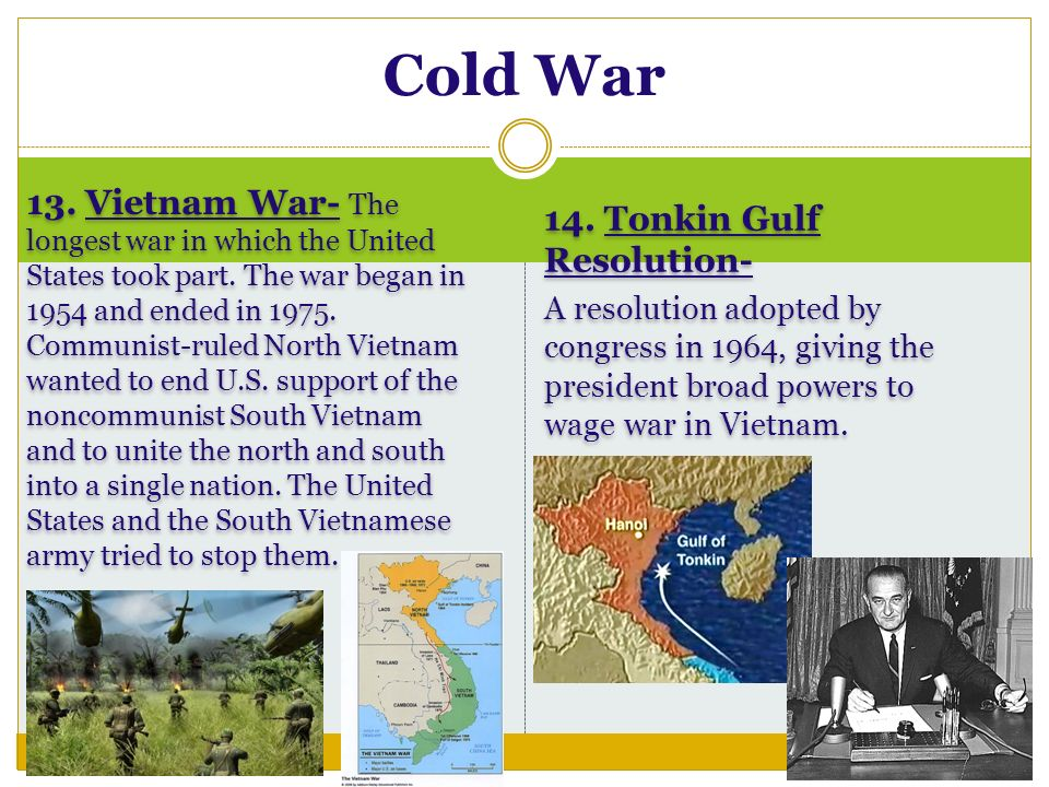 13. Vietnam War- The longest war in which the United States took part.
