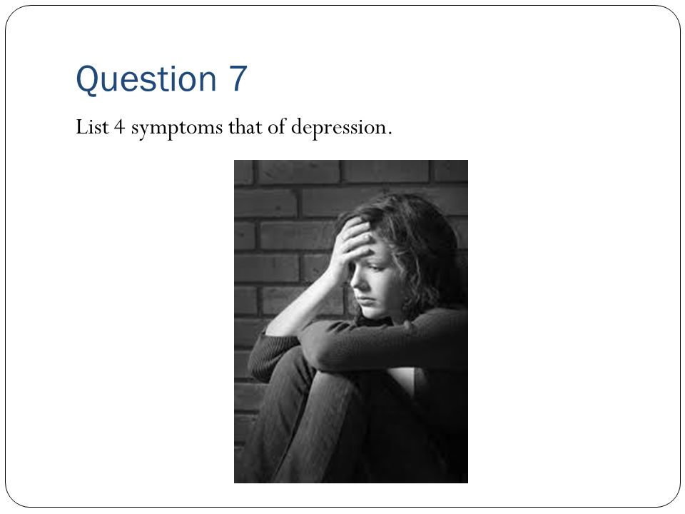 Question 6 Kenya feels anxious and worried though out the day.