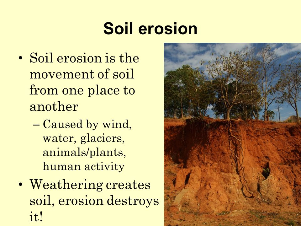 Weathering erosion and soils what is weathering weathering is 22 soil erosion soil erosion is the movement of soil from one place to another caused by wind water glaciers animalsplants human activity weathering sciox Images