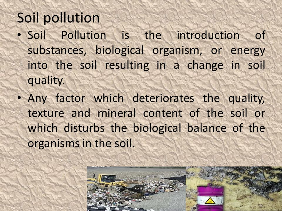 soil pollution introduction The pollution of soil is a common thing these days, and it happens due to the presence of man made elements the main reason why the soil becomes contaminated is due to the presence of man made waste.