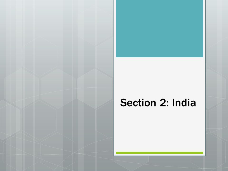 Section 2: India