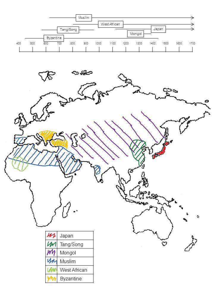 Japan Tang/Song Mongol Muslim West African Byzantine 400 500 600 700 800 900 1000 1100 1200 1300 1400 1500 1600 1700 Japan Tang/Song Mongol West African Byzantine Muslim