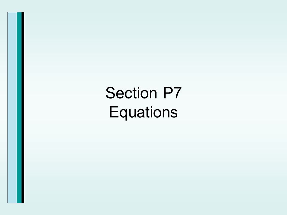 Section P7 Equations