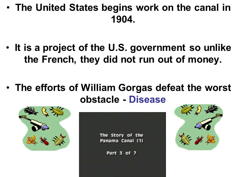 The United States begins work on the canal in 1904.