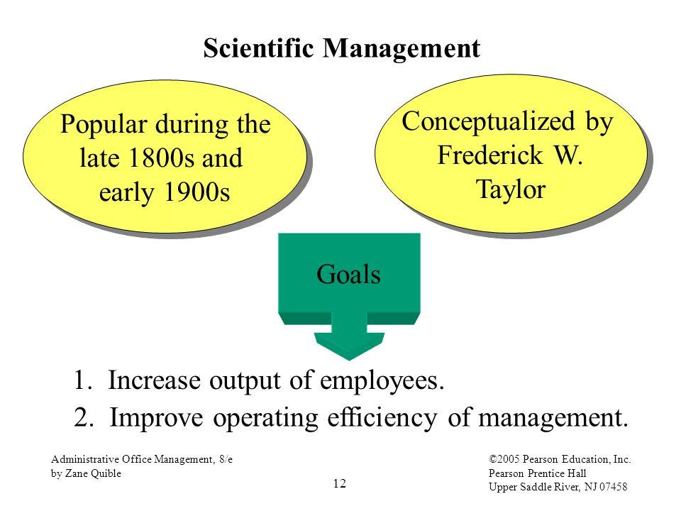 12 Administrative Office Management, 8/e by Zane Quible ©2005 Pearson Education, Inc. Pearson Prentice Hall Upper Saddle River, NJ 07458 Scientific Ma
