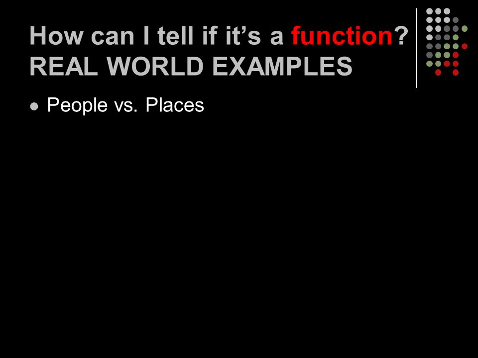 How can I tell if it's a function REAL WORLD EXAMPLES