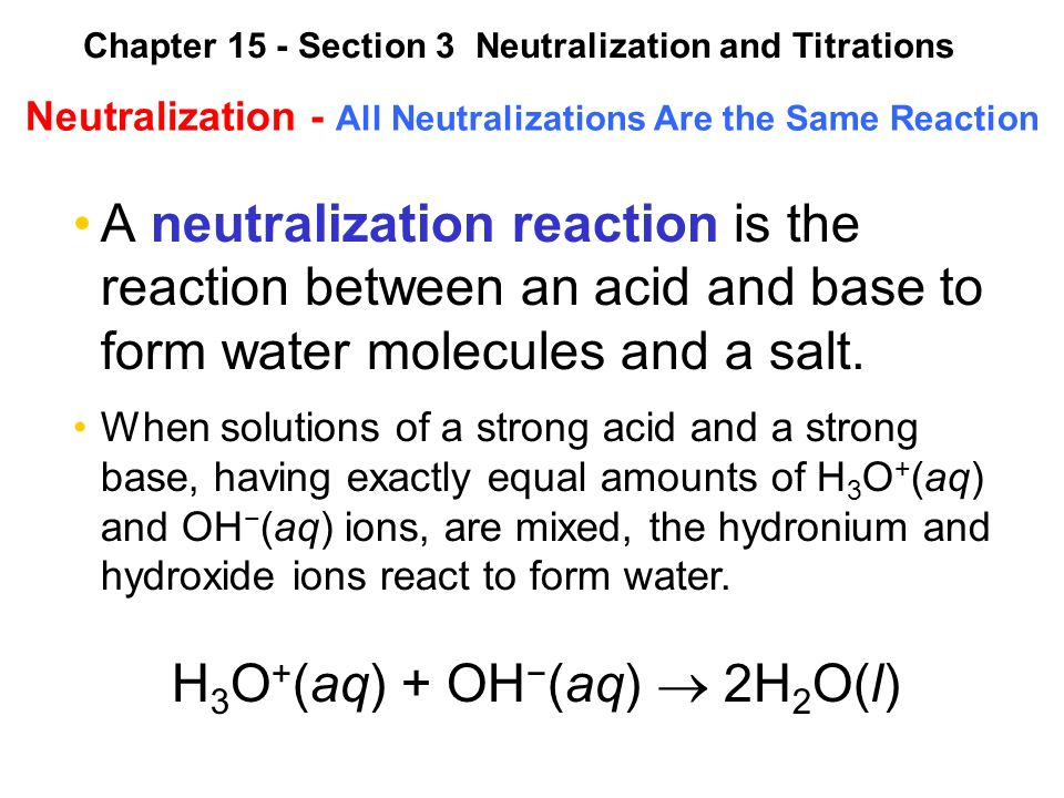Neutralization - All Neutralizations Are the Same Reaction A neutralization reaction is the reaction between an acid and base to form water molecules and a salt.