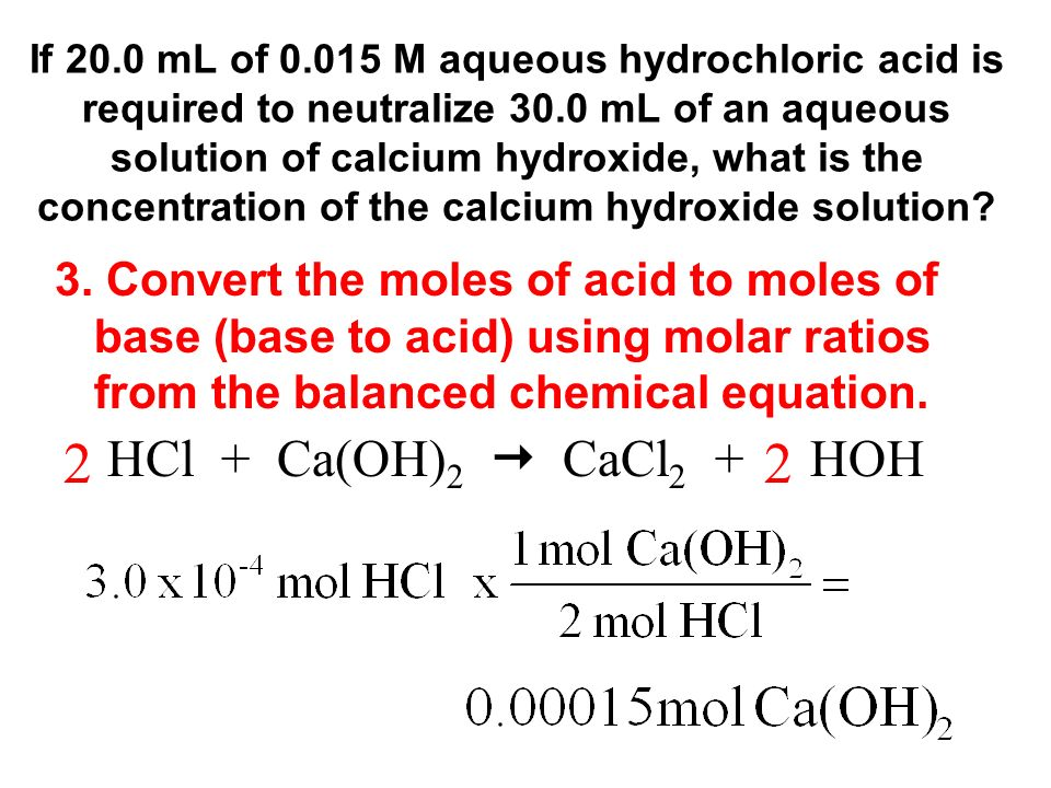 If 20.0 mL of M aqueous hydrochloric acid is required to neutralize 30.0 mL of an aqueous solution of calcium hydroxide, what is the concentration of the calcium hydroxide solution.