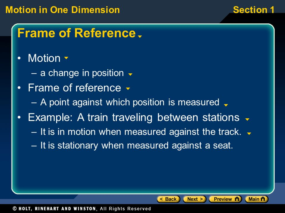Motion in One DimensionSection 1 One-Dimensional Motion and Distance Motion in one dimension refers to straight-line motion (Linear) Example: train traveling on a straight track
