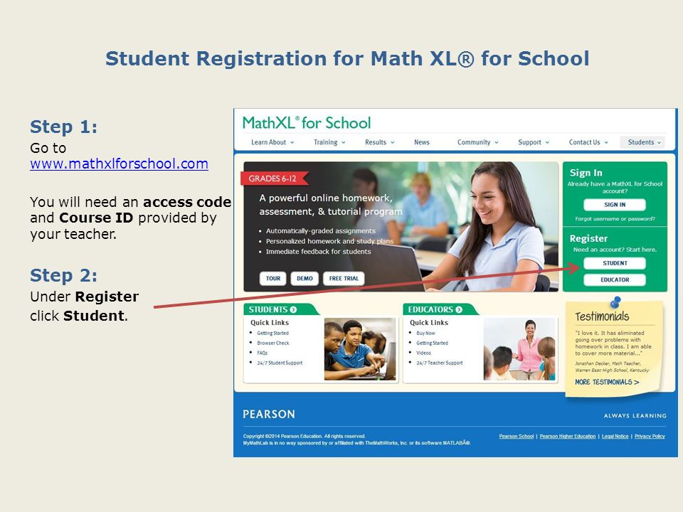 Student Registration for Math XL® for School Step 1: Go to You will ...