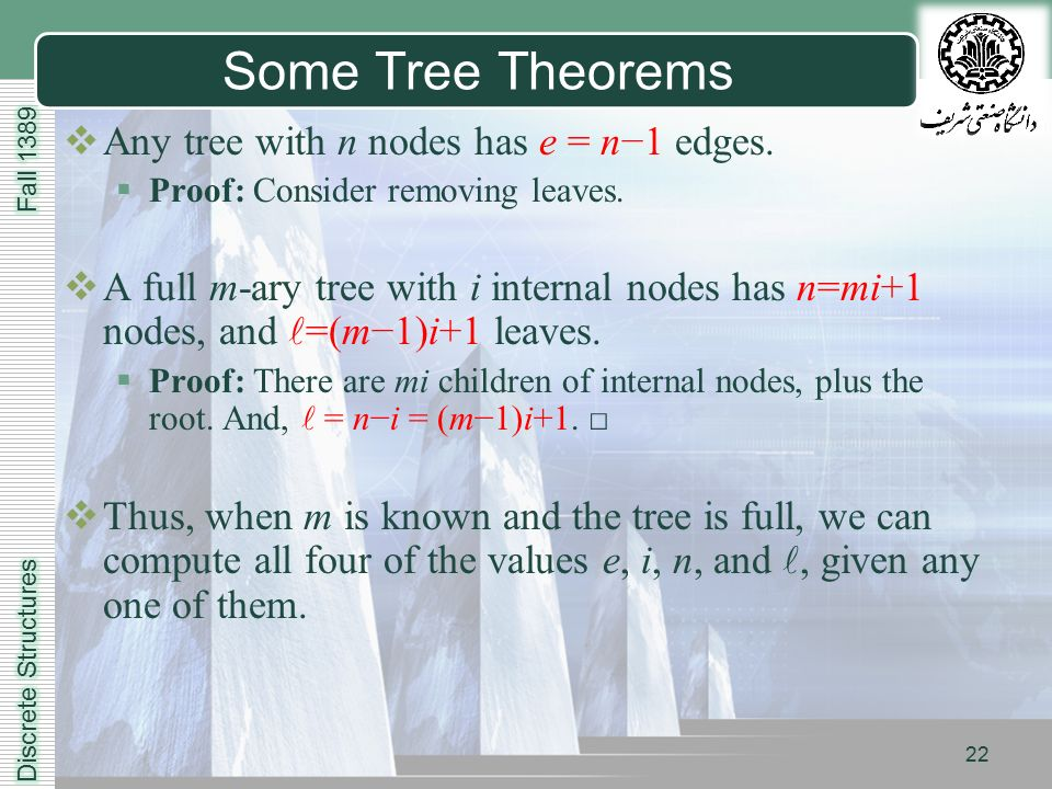 LOGO 22 Some Tree Theorems  Any tree with n nodes has e = n−1 edges.