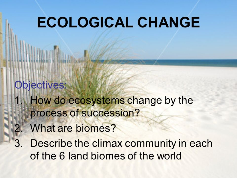 ecosystems ecological succession and climatic climax Information about ecological succession in the titi the climax ecosystem is the prolonged stage in succession just preceding the climatic climax is.