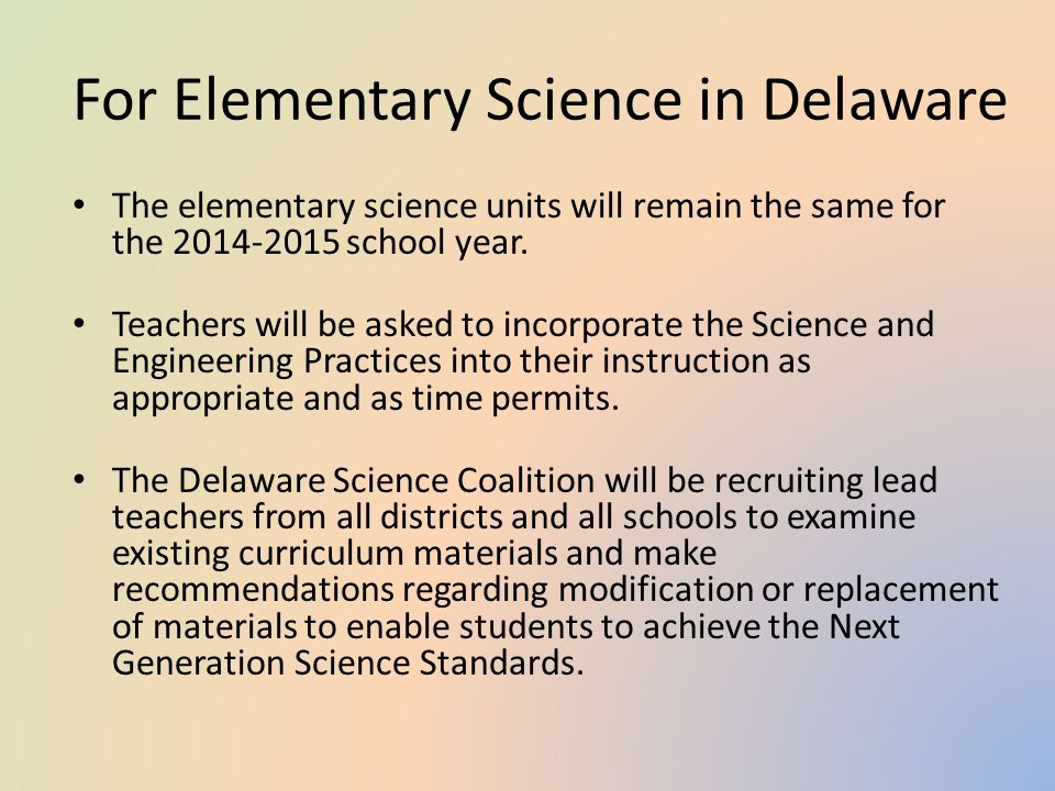 For Elementary Science in Delaware The elementary science units will remain the same for the school year.