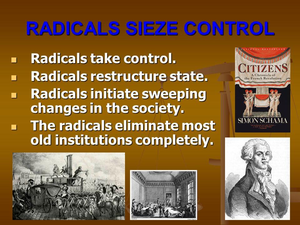 RADICALS SIEZE CONTROL Radicals take control. Radicals take control.