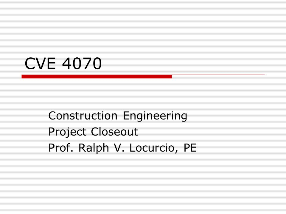Cve  Construction Engineering Project Closeout Prof Ralph V