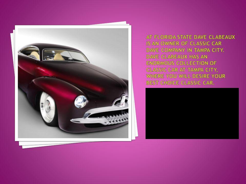 CLASSIC CAR DAVE Buy Classic Car in Florida. At Tampa City Dave ...