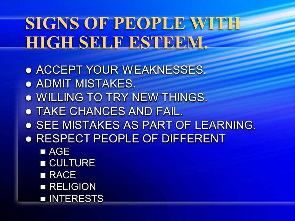 SIGNS OF PEOPLE WITH HIGH SELF ESTEEM. ACCEPT YOUR WEAKNESSES.