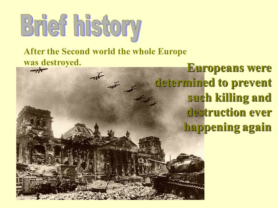After the Second world the whole Europe was destroyed.