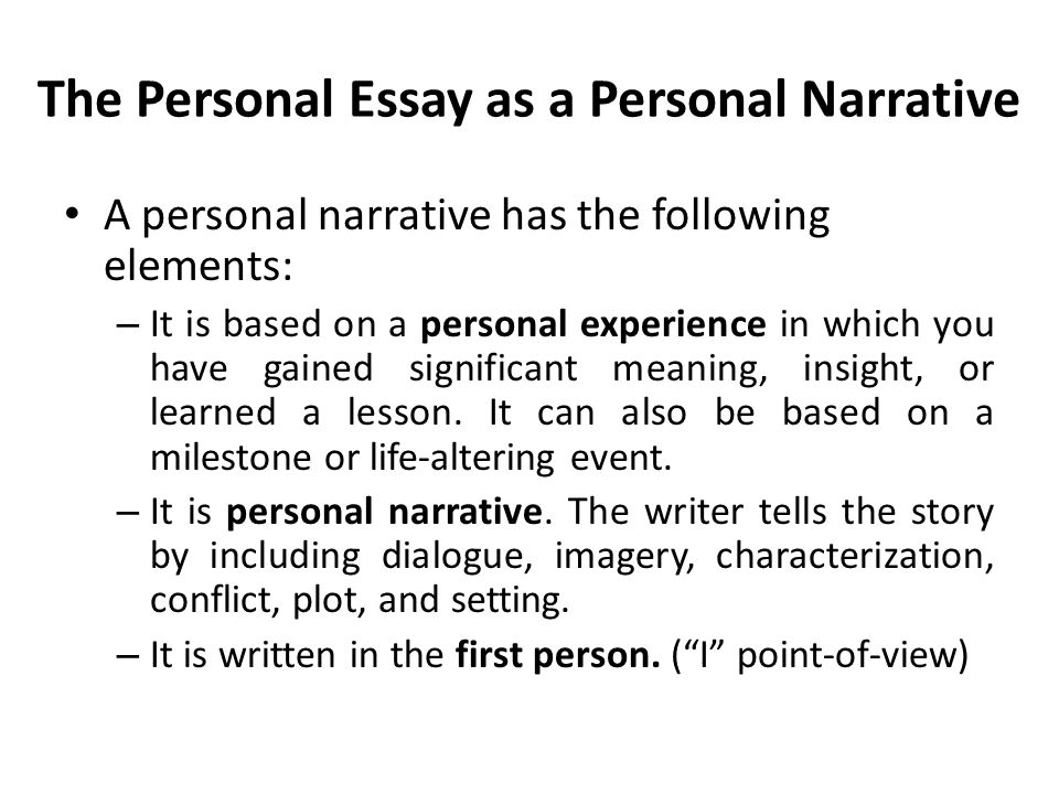 lecture personal essay recap what is analysis essay purpose  the personal essay as a personal narrative a personal narrative has the following elements