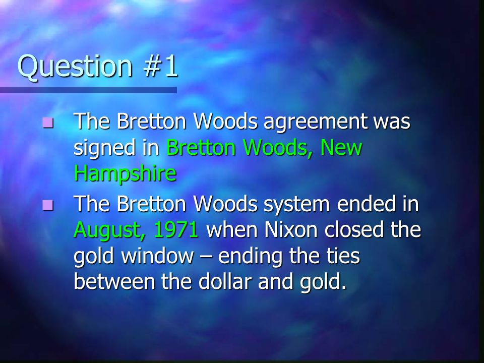 an analysis of the international financial system and the bretton woods agreements