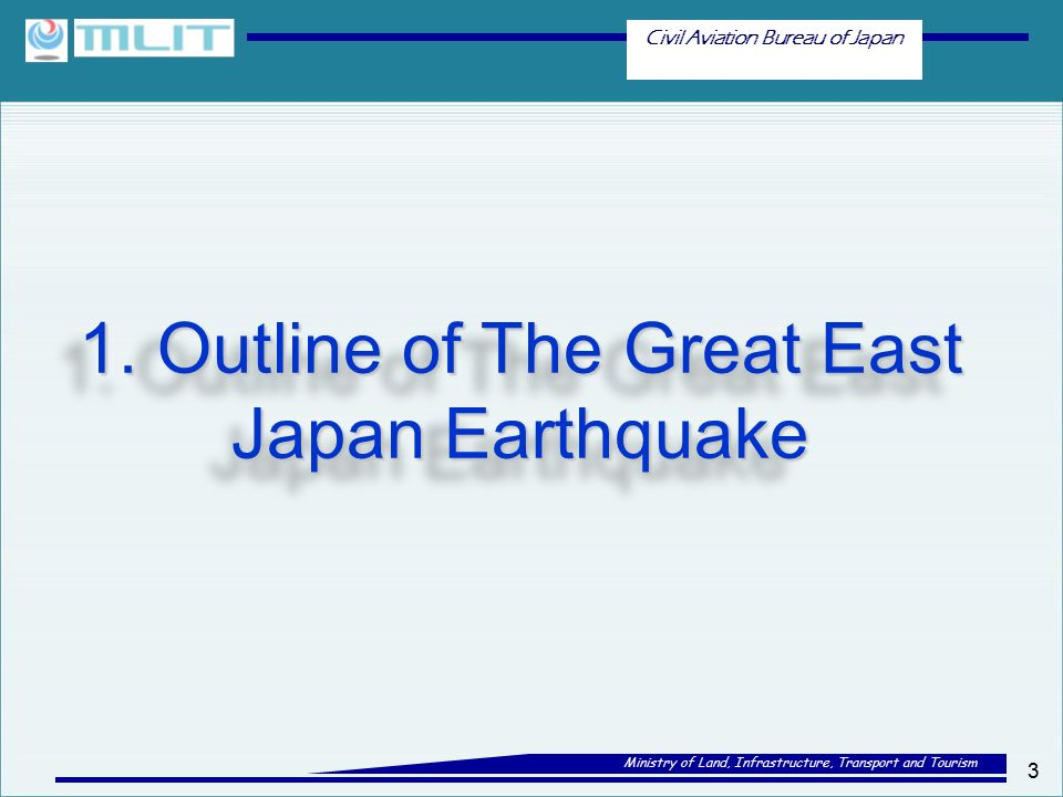 Civil Aviation Bureau of Japan Ministry of Land, Infrastructure, Transport and Tourism 3 1.