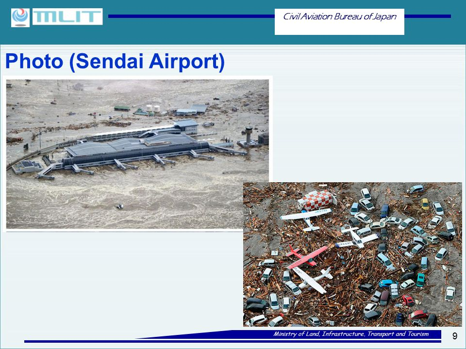 Civil Aviation Bureau of Japan Ministry of Land, Infrastructure, Transport and Tourism 9 Photo (Sendai Airport)