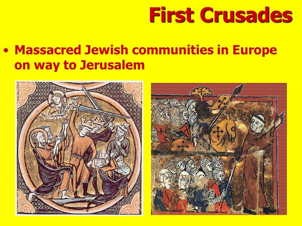 Massacred Jewish communities in Europe on way to Jerusalem First Crusades