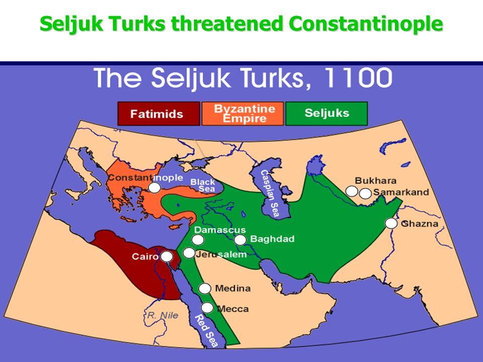Seljuk Turks threatened Constantinople