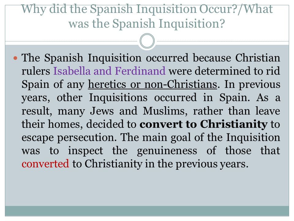 Why did the Spanish Inquisition Occur /What was the Spanish Inquisition.