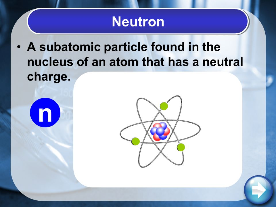 A subatomic particle found in the nucleus of an atom that has a neutral charge. Neutron n