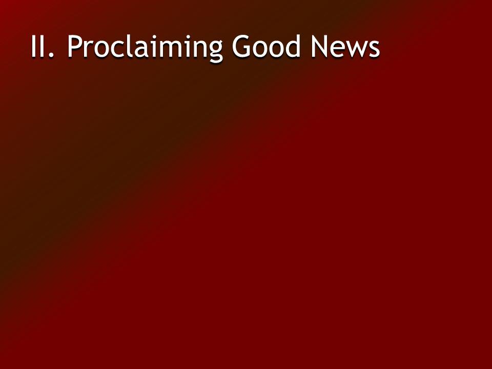 II. Proclaiming Good News