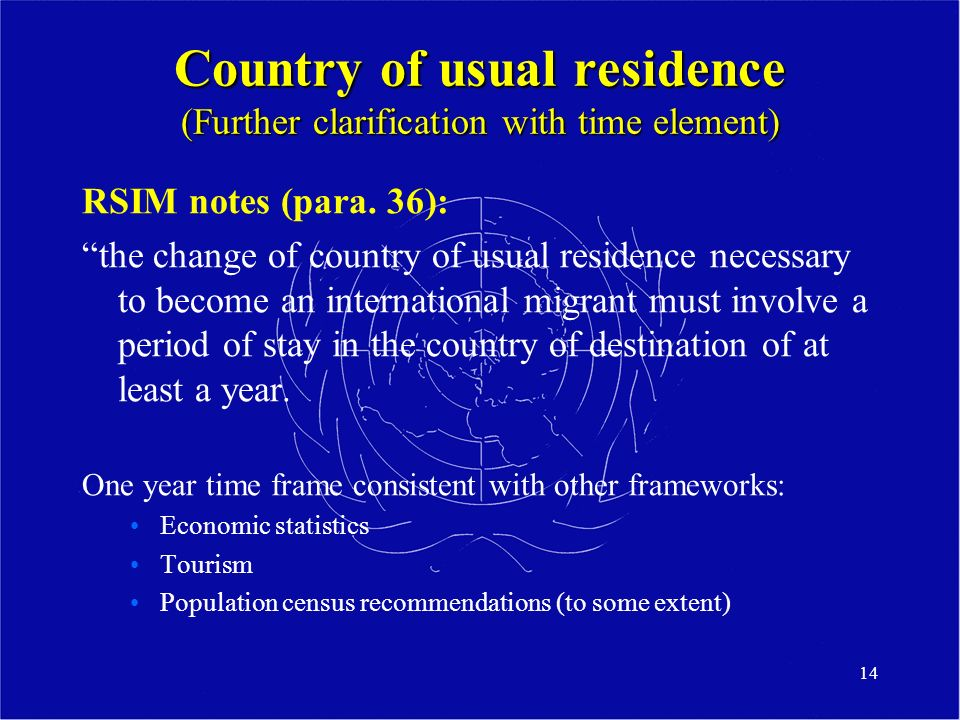 14 Country of usual residence (Further clarification with time element) RSIM notes (para.