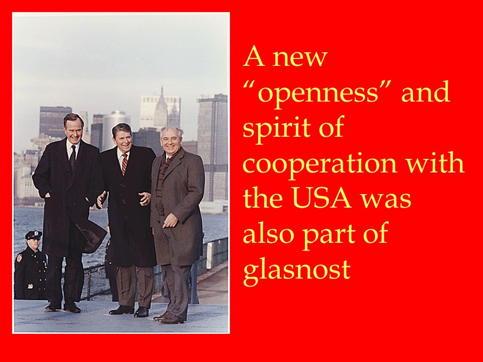 A new openness and spirit of cooperation with the USA was also part of glasnost