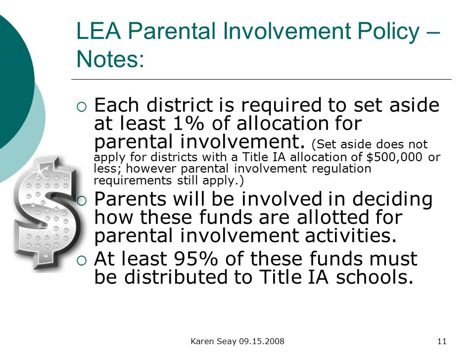 Karen Seay LEA Parental Involvement Policy – Notes:  Each district is required to set aside at least 1% of allocation for parental involvement.